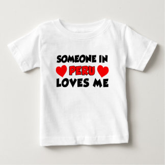 Someone In Peru Loves Me Baby T-Shirt