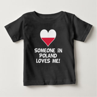 Someone In Poland Loves Me Baby T-Shirt