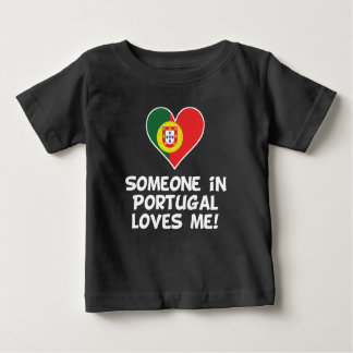 Someone In Portugal Loves Me Baby T-Shirt