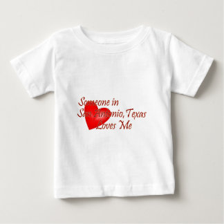 Someone in San Antonio Texas Loves Me Baby T-Shirt