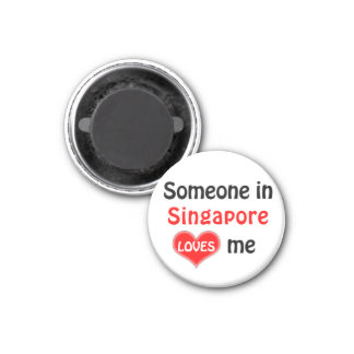 Someone in Singapore loves me Magnet