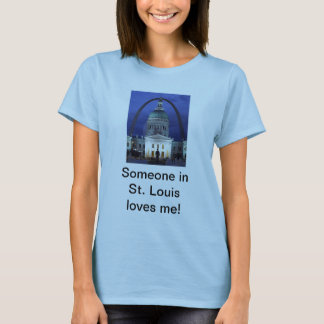 Someone In St. Louis Loves Me T-Shirt