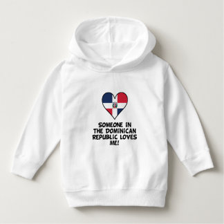 Someone In the Dominican Republic Loves Me Hoodie