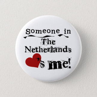 Someone In The Netherlands Loves Me 2 Inch Round Button