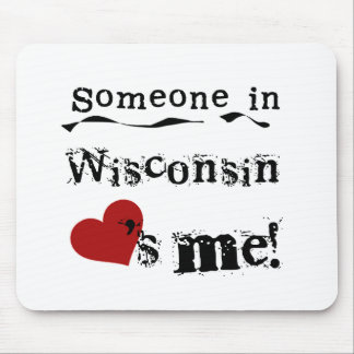 Someone In Wisconsin Loves Me Mouse Pad
