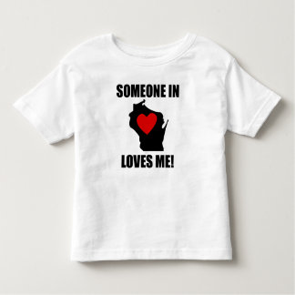 Someone In Wisconsin Loves Me Toddler T-shirt