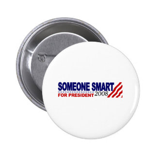 Someone Smart For President 2 Inch Round Button