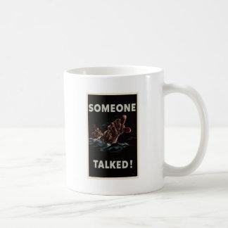 Someone Talked Coffee Mug