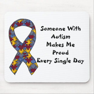 Someone With Autism Makes Me Proud Every Single Da Mouse Pad