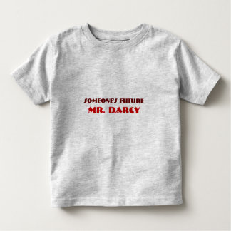 Someone's Future, Mr. Darcy Toddler T-shirt