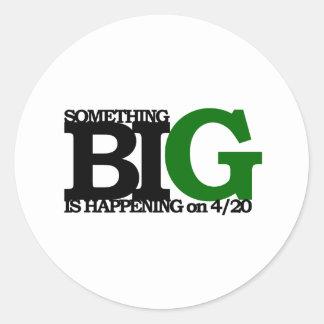 something BIG is happening on 4/20 Round Sticker