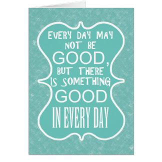 Something good in every day customize greeting card