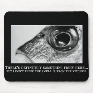 Something in this place is fishy mouse pad
