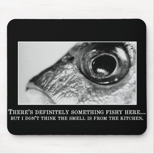 Something in this place is fishy mousepads