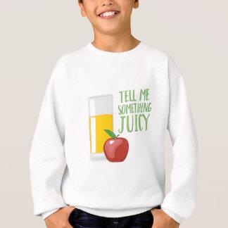 Something Juicy Sweatshirt