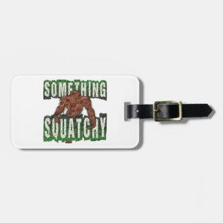 Something Squatchy Bag Tag