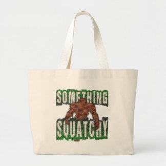 Something Squatchy Large Tote Bag