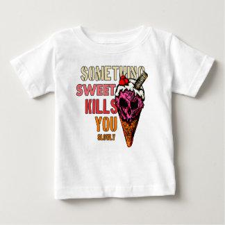 Something Sweet Kills You, (Slowly) Baby T-Shirt
