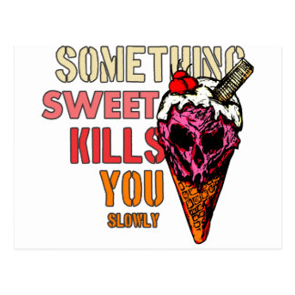 Something Sweet Kills You, (Slowly) Postcard
