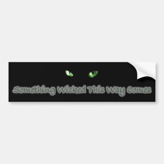 Something Wicked Bumper Sticker