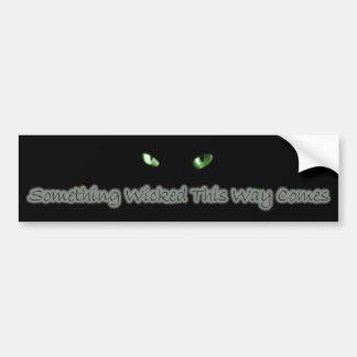 Something Wicked Car Bumper Sticker