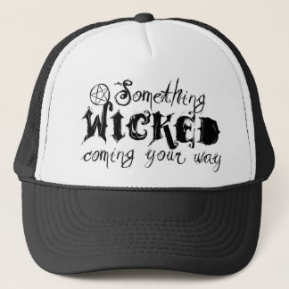 Something Wicked Coming Your Way Trucker Hat