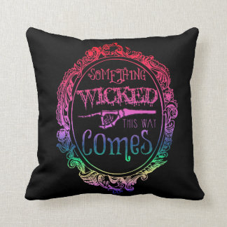 Something Wicked This Way Comes Rainbow Pillow