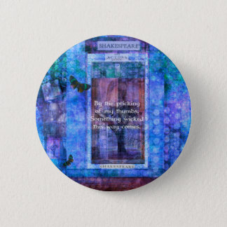 Something wicked this way comes Shakespeare quote 2 Inch Round Button