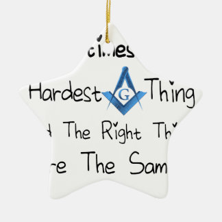 Someties The Hardest Thing and the Right Thing are Ceramic Star Ornament