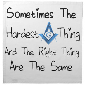 Someties The Hardest Thing and the Right Thing are Napkin
