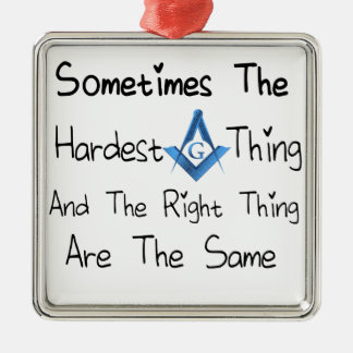Someties The Hardest Thing and the Right Thing are Silver-Colored Square Ornament