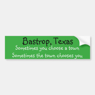 Sometimes a town chooses you customize with town bumper sticker