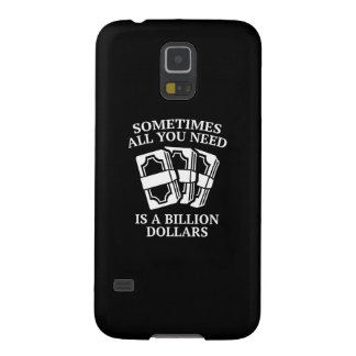 Sometimes All You Need Is A Billion Dollars Galaxy S5 Cases