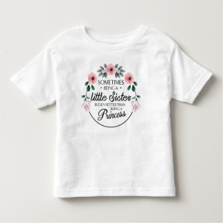 Sometimes Being a Little Sister Flower watercolor Toddler T-shirt