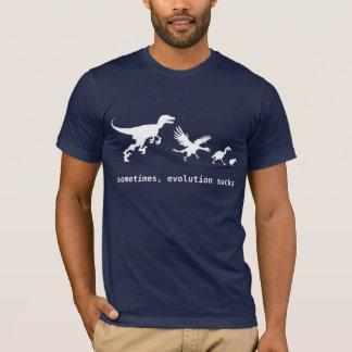 Sometimes, evolution sucks T-Shirt