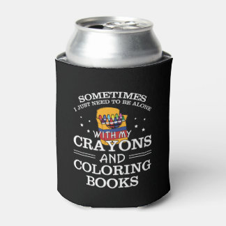 Sometimes I Alone Crayon Coloring Book Can Cooler