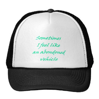 sometimes I feel like a..... Trucker Hat