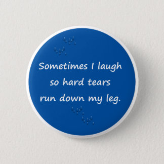 Sometimes I Laugh 2 Inch Round Button