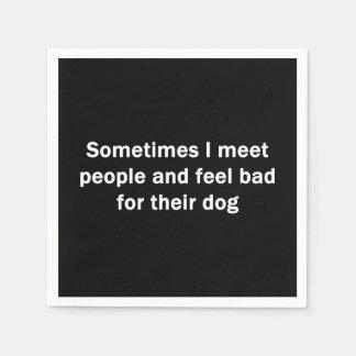 Sometimes I Meet People Paper Napkin