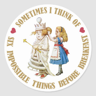SOMETIMES I THINK OF SIX IMPOSSIBLE THINGS BEFORE CLASSIC ROUND STICKER
