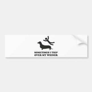 Sometimes I Trip Over My Wiener Bumper Sticker