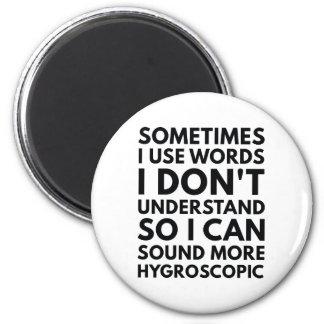Sometimes I Use Words Magnet