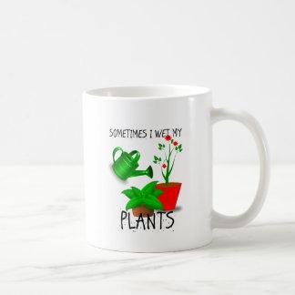 Sometimes I Wet My Plants Coffee Mug