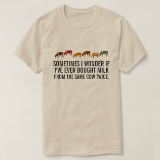 Sometimes I wonder Shirt