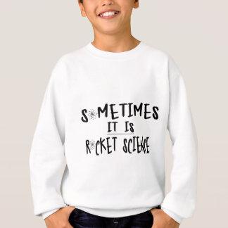 sometimes it is rocket science.ai sweatshirt