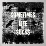Sometimes Life Sucks