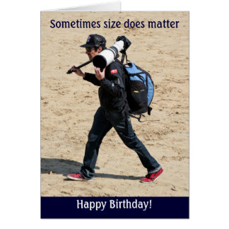 Sometimes size does matter - Happy Birthday! Card
