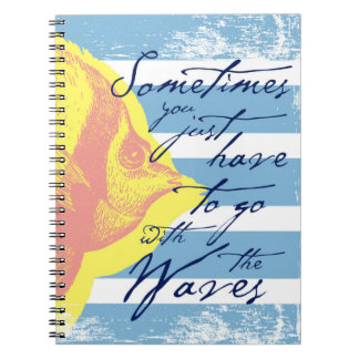 Sometimes You Just Have to Go With The Waves Notebook