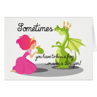 Sometimes You Need To Kiss a Frog or Dragon Card