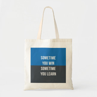 Sometimes you win, Sometimes you learn bag